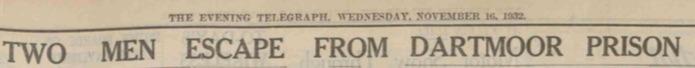 2nd Escape Headline, Evening Telegraph Nov 16 1932
